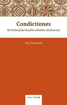 Obálka titulu Condictiones: Ke kořenům bezdůvodného obohacení