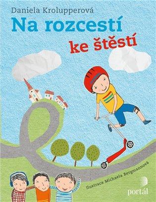 Na rozcestí ke štěstí/od štěstí - Daniela Krolupperová   Booksquad.ink