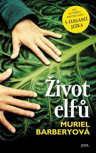Život elfů - Muriel Barberyová | Booksquad.ink