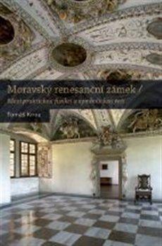 Obálka titulu Moravský renesanční zámek