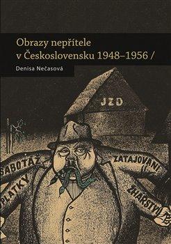 Obálka titulu Obrazy nepřítele v Československu 1948 - 1956