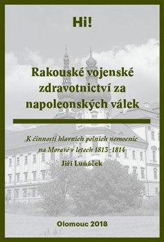 Obálka titulu Rakouské vojenské zdravotnictví za napoleonských válek