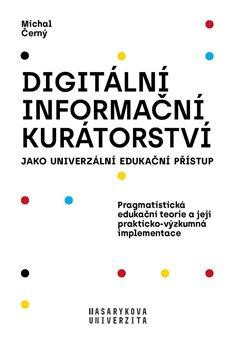 Obálka titulu Digitální informační kurátorství jako univerzální edukační přístup