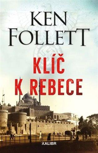 Klíč k Rebece - Ken Follett | Booksquad.ink