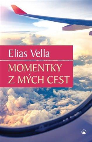 Momentky z mých cest - Elias Vella   Booksquad.ink