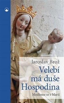 Obálka titulu Velebí má duše Hospodina - Modleme se s Marií
