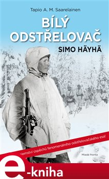 Obálka titulu Bílý odstřelovač Simo Häyhä