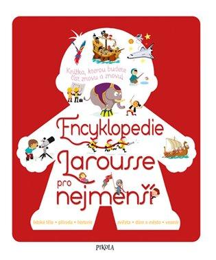 Encyklopedie Larousse pro nejmenší - - | Booksquad.ink