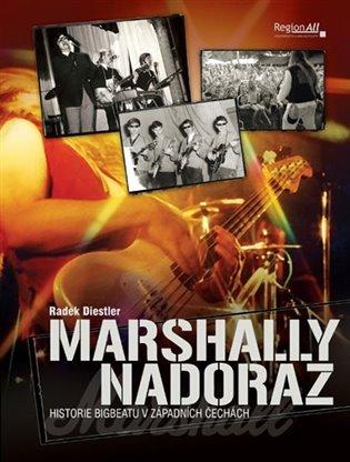Marshally na doraz - Historie bigbeatu v západních Čechách - Radek Diestler | Booksquad.ink