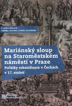 Obálka titulu Mariánský sloup naStaroměstském náměstí vPraze