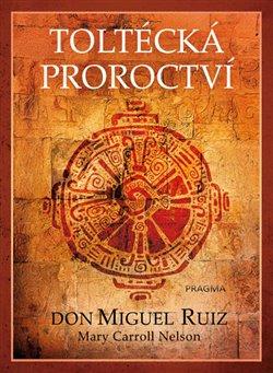 Obálka titulu Toltécká proroctví