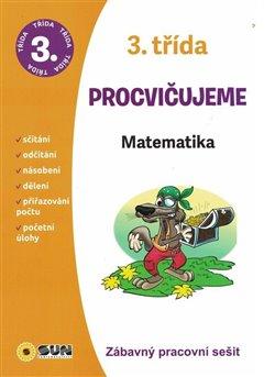 Obálka titulu Procvičujeme - 3. třída Matematika