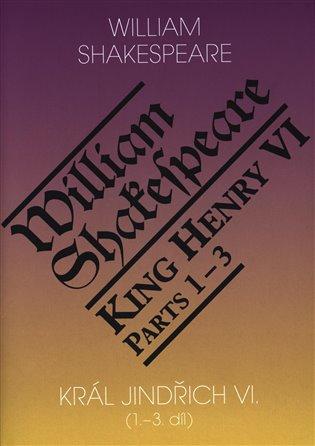 Král Jindřich VI. / King Henry VI. (1.-3. díl) - William Shakespeare | Booksquad.ink