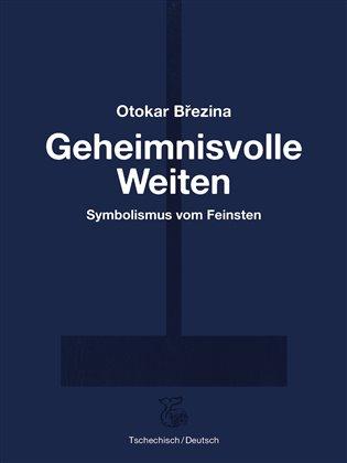 Geheimnisvolle Weiten / Tajemné dálky - Otokar Březina   Replicamaglie.com