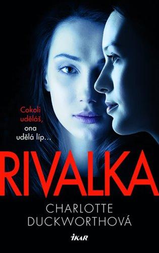 Rivalka - Charlotte Duckworthová | Booksquad.ink