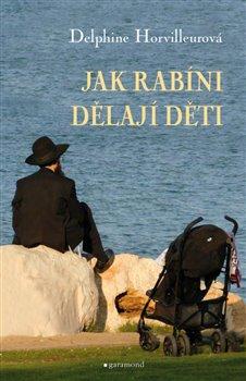 Obálka titulu Jak rabíni dělají děti