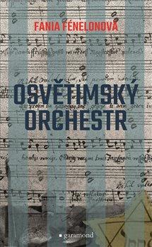 Obálka titulu Osvětimský orchestr