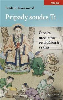 Obálka titulu Případy soudce Ti. Čínská medicina ve službách vrahů
