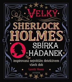 Obálka titulu Velký Sherlock Holmes: Sbírka hádanek inspirovaná největším detektivem všech dob