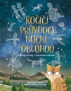 Obálka titulu Kočičí průvodce noční oblohou - Pozoruj hvězdy s kocourem Felixem!