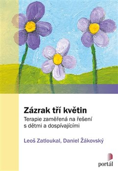 Obálka titulu Zázrak tří květin