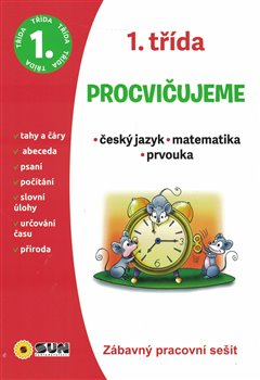 Obálka titulu Procvičujeme - 1. třída Český jazyk, Matematika, Prvouka
