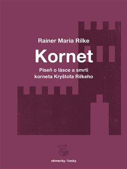 Obálka titulu Píseň o lásce a smrti korneta Kryštofa Rilkeho / Weise von Liebe und Tod des Cornets Christoph Rilke