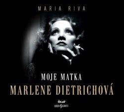 Obálka titulu Moje matka Marlene Dietrichová