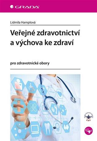 Veřejné zdravotnictví a výchova ke zdraví - Lidmila Hamplová   Booksquad.ink
