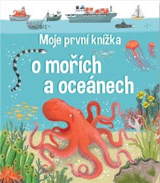 Moje první knížka o mořích a oceánech - Jane Newland, | Booksquad.ink