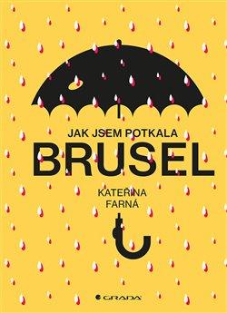 Obálka titulu Jak jsem potkala Brusel