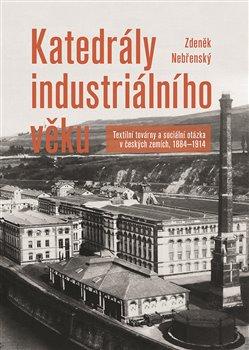Obálka titulu Katedrály  industriálního věku