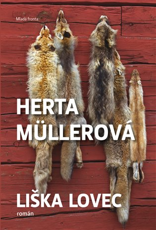 Liška lovec - Herta Müllerová | Booksquad.ink