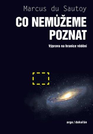 Co nemůžeme poznat:Výprava na hranice vědění - Marcus du Sautoy | Replicamaglie.com