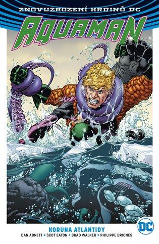 Aquaman 3: Koruna Atlantidy - Dan Abnett,   Booksquad.ink