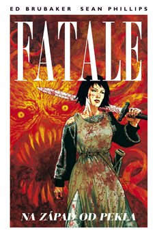 Obálka titulu Fatale 3: Na západ od pekla