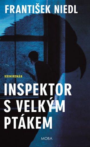Inspektor s velkým ptákem - František Niedl | Booksquad.ink