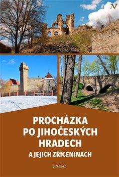 Obálka titulu Procházka po jihočeských hradech a jejich zříceninách