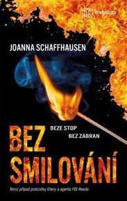 Joanna Schaffhausen je mistr v prozkoumávání skrytých zákoutí vnitřního světa obětí. V Bez smilování se jí povedlo vytvořit plnohodnotné postavy a obsadit jimi rychle ubíhající, mnohovrstevný a tajemný příběh, který pod lehkým čtením prozkoumává hluboké a dlouhotrvající následky násilného zločinu.