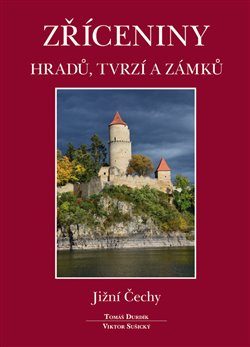Obálka titulu Zříceniny hradů, tvrzí a zámků - Jižní Čechy
