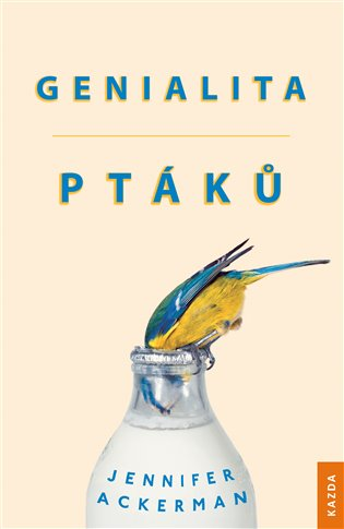 Genialita ptáků - Jennifer Ackerman | Booksquad.ink