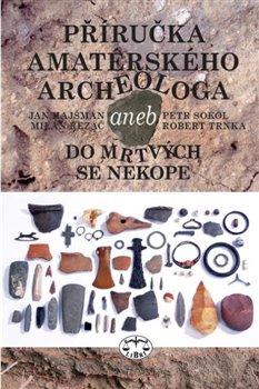 Obálka titulu Příručka amatérského archeologa