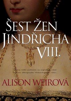 Obálka titulu Šest žen Jindřicha VIII