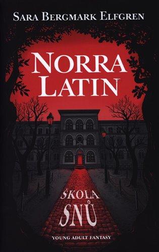 Norra Latin - Škola snů - Sara Bergmark Elfgren   Replicamaglie.com