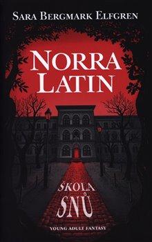 Obálka titulu Norra Latin - Škola snů