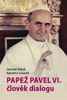 Obálka titulu Papež Pavel VI. člověk dialogu