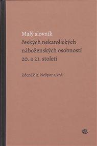 Malý slovník českých nekatolických náboženských osobností 20. a 21. století