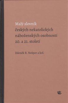 Obálka titulu Malý slovník českých nekatolických náboženských osobností 20. a 21. století