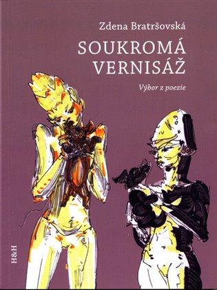 Soukromá vernisáž:výbor z poezie - Zdena Bratršovská   Booksquad.ink
