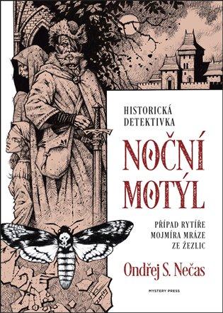 Noční motýl:Případ rytíře Mojmíra Mráze ze Žezlic - Ondřej S. Nečas | Booksquad.ink